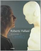 Roberto Fallani <span>Memoria di futuro <span>Future's Memory</span>