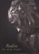 Rodin in his time <span>The Cantor Gifts to the Los Angeles County Museum of Art</span>
