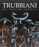 Trubbiani <span>De rerum fabula</span>