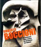 Umberto Boccioni <span>La rivoluzione della scultura</span>