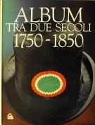 Album <span>tra due secoli</Span> 1750 - 1850