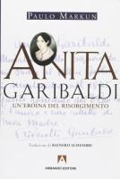 Anita Garibaldi Un'eroina del risorgimento