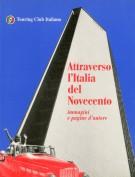 Attraverso l'Italia del Novecento <span>Immagini e Pagine d'Autore</span>