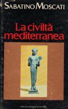 La civiltà mediterranea <span>Dalle origini della storia all'avvento dell'ellenismo</span>