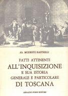 Fatti attinenti all'inquisizione <span>e sua istoria generale e particolare di Toscana</span>