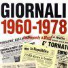 Giornali 1960 - 1978 da Kennedy a Moro