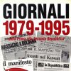 Giornali 1979 - 1995 dalla Prima alla Seconda Repubblica