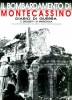 Il Bombardamento di Montecassino Diario di Guerra con Altre Testimonianze e Documenti
