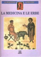 Il Magnifico Lorenzo <span>Vol. VII - La medicina e le erbe</span>