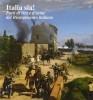 Italia sia! Fatti di vita e d'arme del Risorgimento italiano
