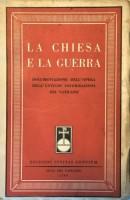 <h0>La Chiesa e la Guerra <span><i>Documentazione dell'opera dell'ufficio informazioni del Vaticano</i></span></h0>