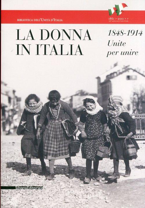 La donna in Italia 1848-1914 Unite per unire