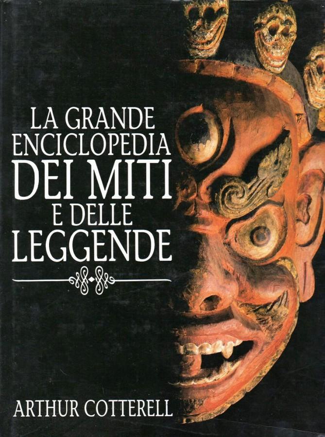 La grande enciclopedia Dei Miti e delle Leggende