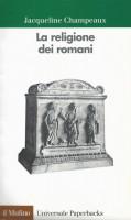 <h0>La religione dei romani <span>Da riti arcaici al cristianesimo, la vita religiosa dell'antica Roma</span></h0>