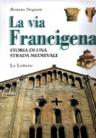 La Via Francigena <span>Storia di una strada medievale</span>