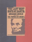 <h0>The Last Best Hope of Earth <span><i><b>Abraham Lincoln</b> and the Promise of America</i></span></h0>