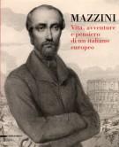 Mazzini <span>Vita, avventure e pensiero di un italiano europeo</span>