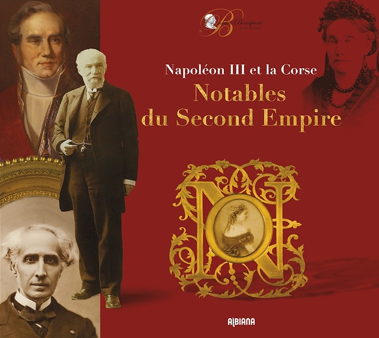 Napoléon III et la Corse Notables du Second Empire