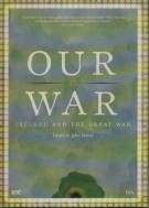 Our War <span>Ireland and the Great War</span>