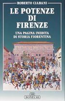 Le potenze di Firenze <span>Una pagina inedita di storia fiorentina</span>