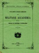 <span>Regolamento e norme d'ammissione alla</span> Militare Accademia <span>ed alla scuola di Fanteria e Cavalleria</span>