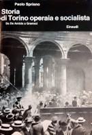Storia di Torino Operaia e Socialista Da De Amicis a Gramsci