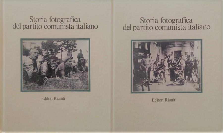 Storia fotografica del partito comunista italiano 2 voll.