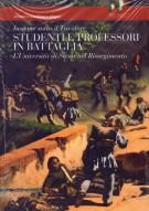 <h0>Studenti e professori in battaglia <span><i>Insieme sotto il Tricolore L'Università di Siena nel Risorgimento</i></span></h0>