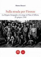 <h0>Sulla strada per Firenze <span><em>La Brigata Sinigaglia e la strage di Pian d'Albero, 20 giugno 1944</em></span></h0>