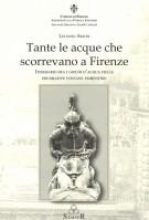 <h0>Tante le acque che scorrevano a Firenze <span><i>Itinerario fra i giochi d'acqua delle decorative fontane fiorentine</i></span></h0>