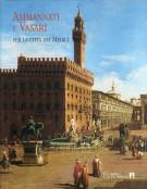 Ammannati e Vasari <span>per la città dei Medici</span>