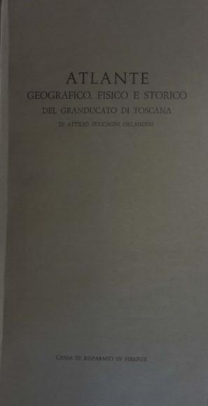 Atlante geografico fisico e storico del Granducato di Toscana