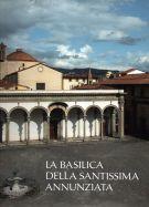 La Basilica della Santissima Annunziata <span> Dal Duecento al Cinquecento</span>