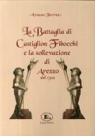 <h0>La battaglia di Castiglion Fibocchi e la sollevazione di Arezzo <span><i>del 1502</i></span></h0>