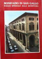 Bonifazio in San Gallo dallo Spedale alla questura <span>Un palazzo e i suoi seicento anni di storia</span>
