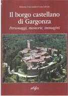 Il Borgo Castellano di Gargonza <span>Personaggi, Memorie, Immagini<span>[Edizione in Italiano]</span>