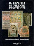 Il Centro di Firenze restituito <span>affreschi e frammenti lapidei nel Museo di San Marco</span>