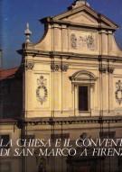 La chiesa e il convento di San Marco a Firenze Vol. I