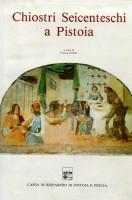 Chiostri seicenteschi a Pistoia <span>Le storie di San Francesco a Giaccherino e gli altri cicli contemporanei</span>