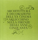 <h0>Architettura e decorazioni dell'ex cinema Arlecchino nella Firenze degli anni Cinquanta</h0>