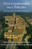 Città e Centri Storici della Toscana da Firenze a Siena da Arezzo alla Maremma