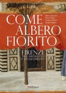 <h0>Come albero fiorito <span><i>Firenze tra Medioevo e Rinascimento</i></span></h0>