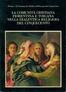 <h0>La comunità cristiana fiorentina e toscana nella dialettica religiosa del Cinquecento</h0>