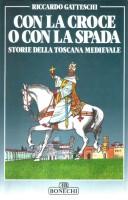 Con la croce o con la spada <span><em>Storie della Toscana medievale</em></span>