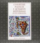<h0>Consorterie Politiche e mutamenti Istituzionali <span>in età Laurenziana</span></h0>