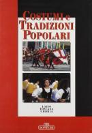 Costumi e Tradizioni Popolari Lazio Toscana Umbria 2 Voll.
