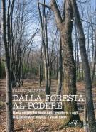 <h0>Dalla foresta al podere <span><i>Storia sociale del bosco, dalla preistoria a oggi in Mugello e Val di Sieve</i></span></h0>