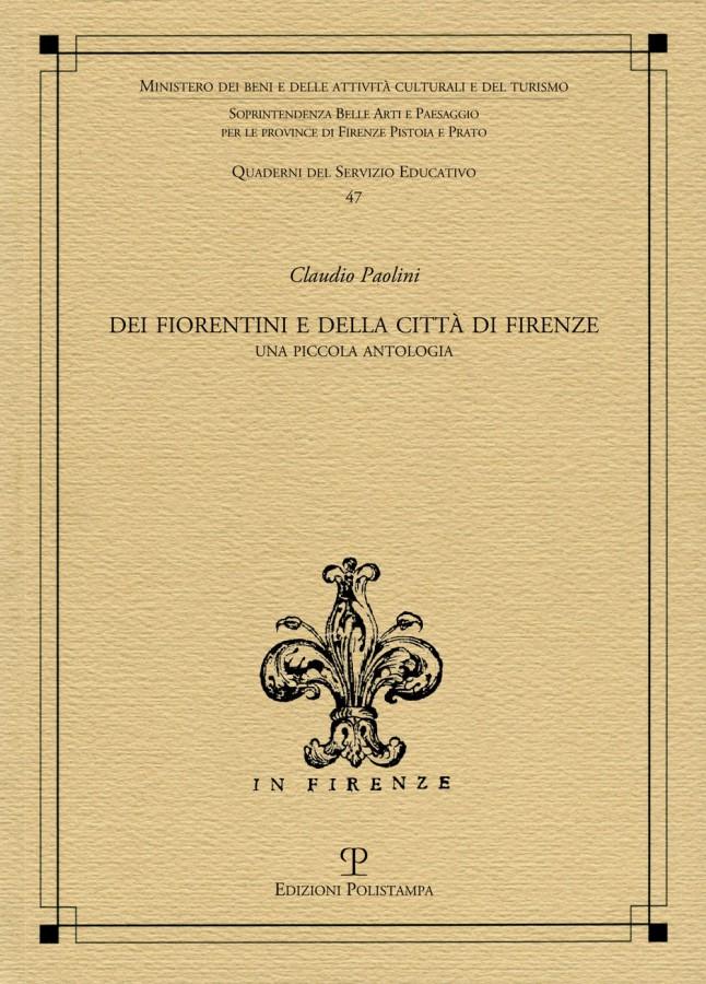 Dei Fiorentini e della città di Firenze Una piccola antologia