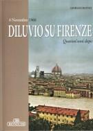 4 novembre 1966 Diluvio su Firenze Quarant'anni dopo