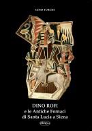 <h0>Dino Rofi <span><em>e le antiche fornaci di Santa Lucia a Siena</em></spaN></h0>
